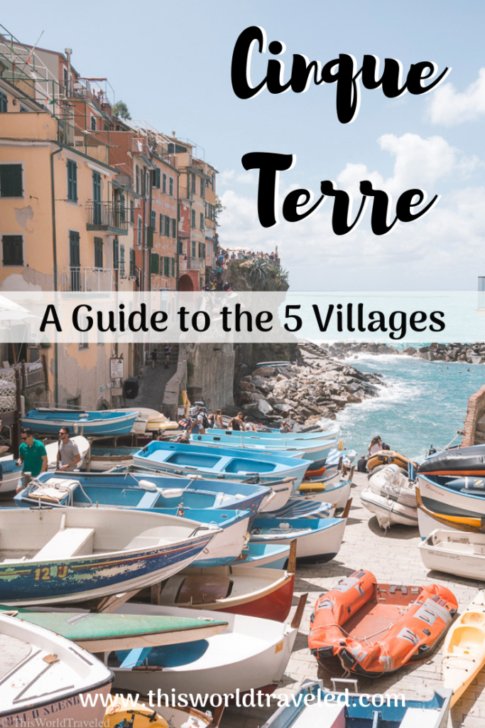 A Guide to Visiting Cinque Terre | This World Traveled