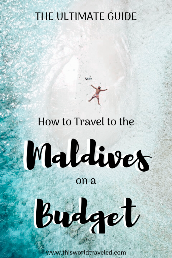 The Ultimate Guide to Traveling the Maldives on a Budget