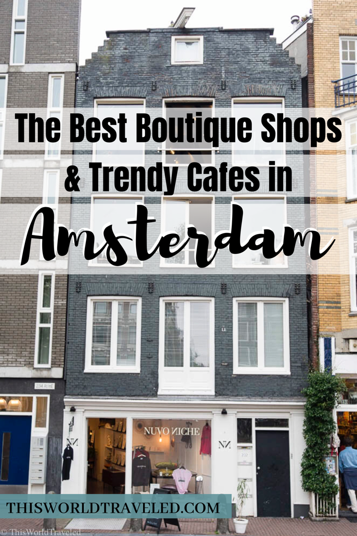 The Best Boutique Shops and Trendy Cafes in Amsterdam