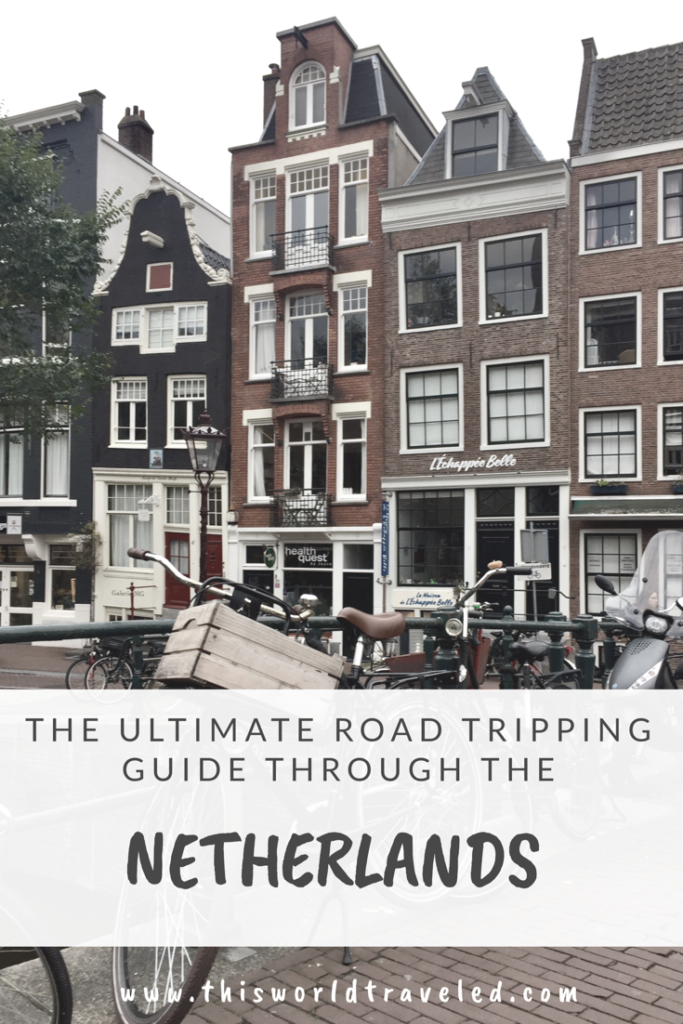 This is the ultimate road tripping guide to traveling around the Netherlands on your own!