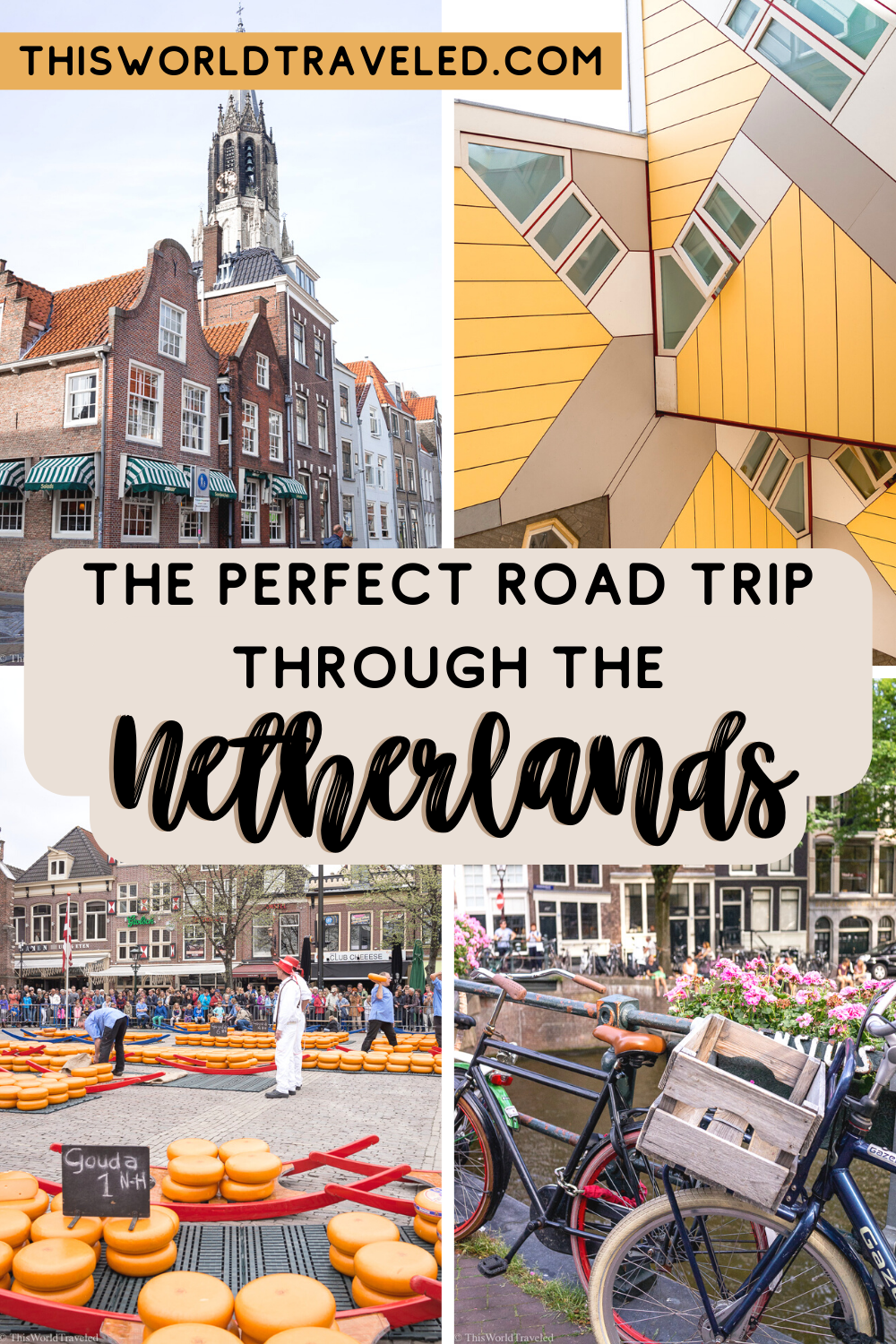 The Perfect Road Trip Through the Netherlands