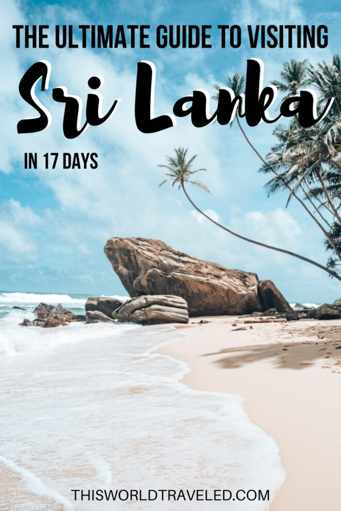 The Ultimate 17 Day Guide to Visiting Sri Lanka