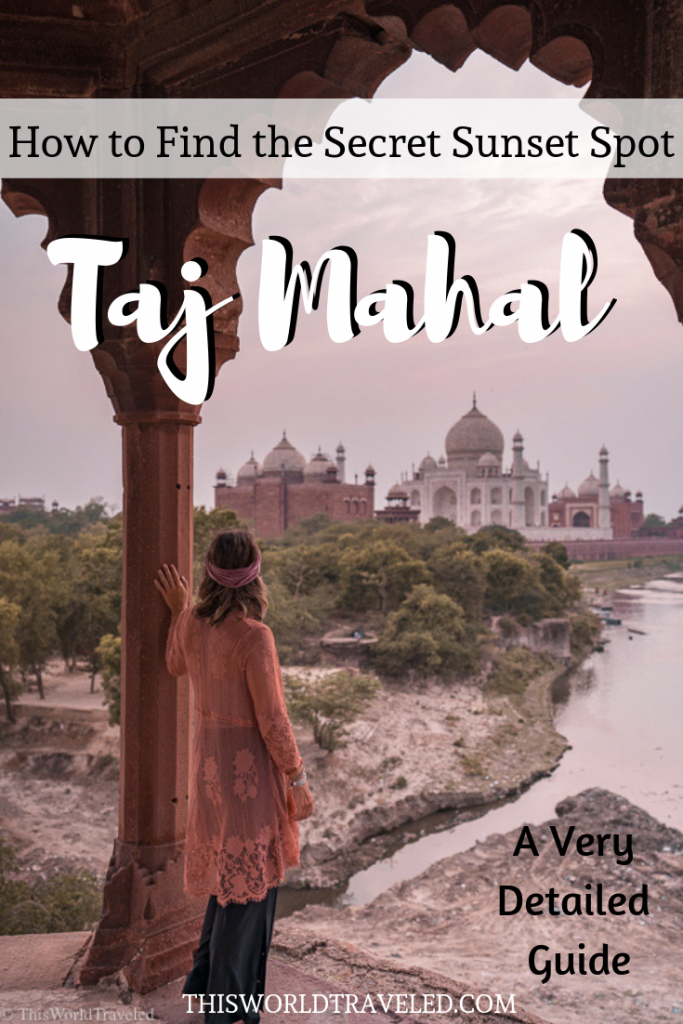 How to Find the Secret Sunset Spot to See the Taj Mahal: A Very Detailed Guide| This World Traveled