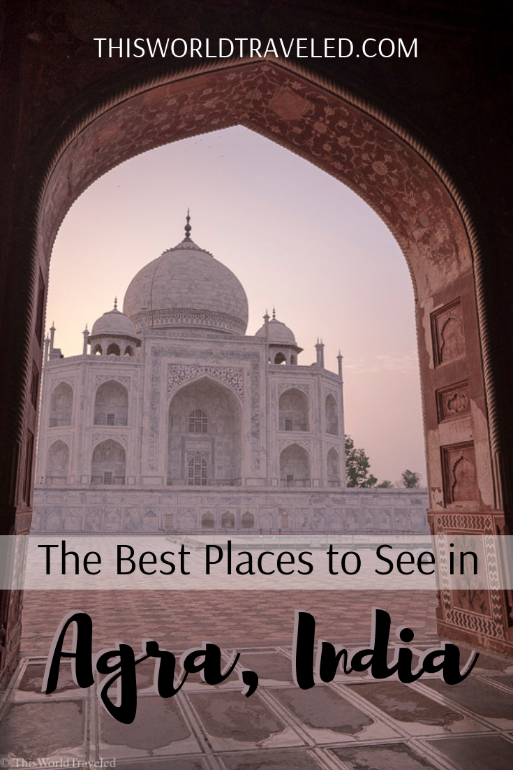 "Picture of the Taj Mahal at sunrise with text that says ""the best places to see in Agra, India"""