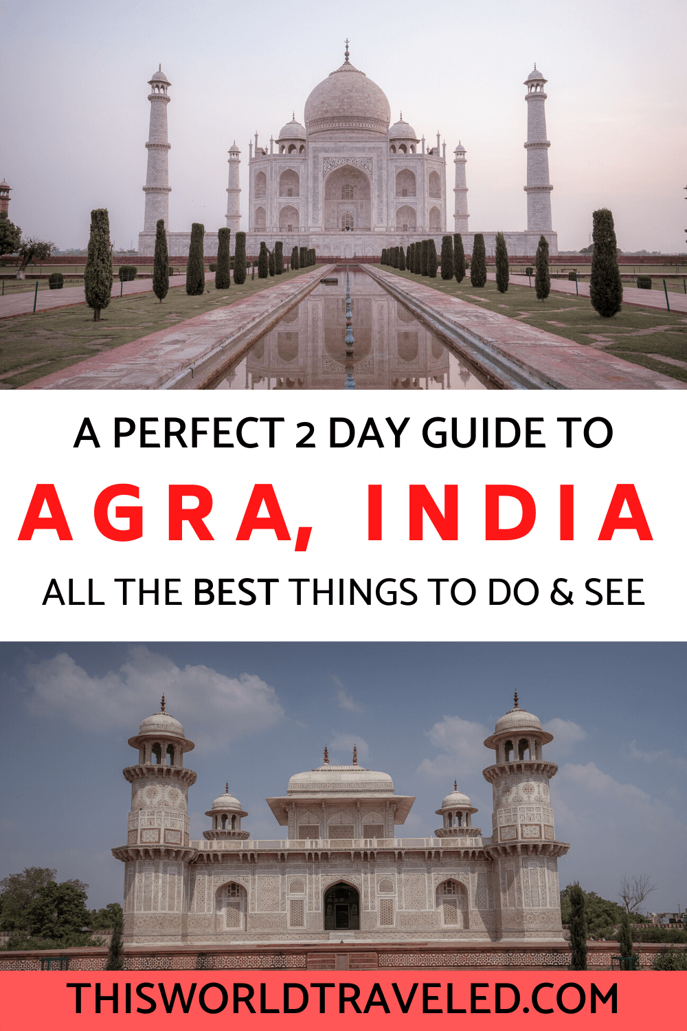 A perfect 2 day guide to Agra, India. Everything you need to know before you go!