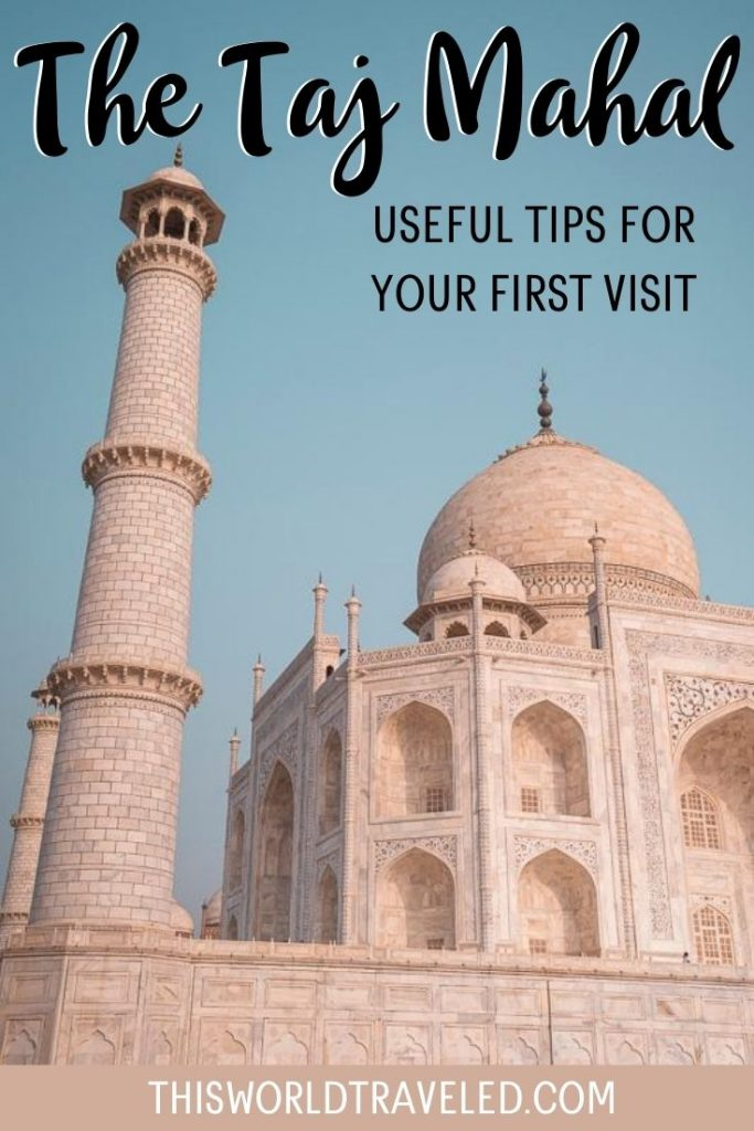 Picture of the Taj Mahal in India with text overlay that says 'The Taj Mahal: Useful Tips for Your First Visit'