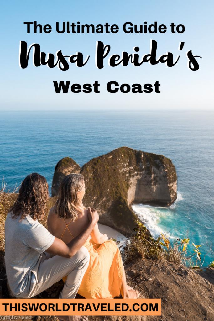 The Ultimate Guide to Nusa Penida's West Coast near Bali, Indonesia