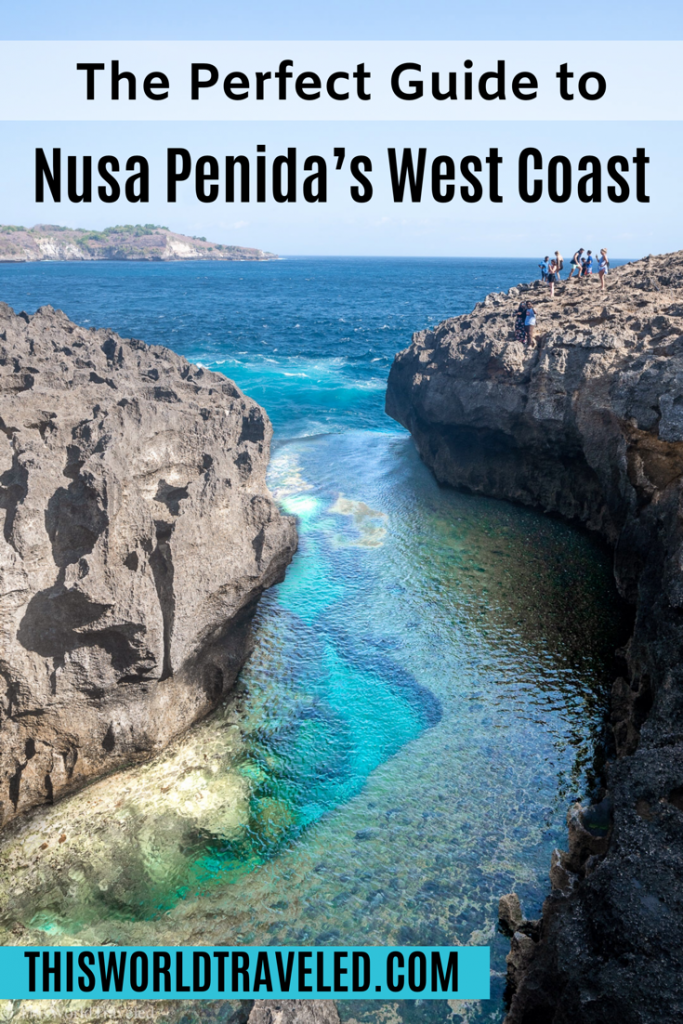 The Perfect Guide to Nusa Penida's West Coast