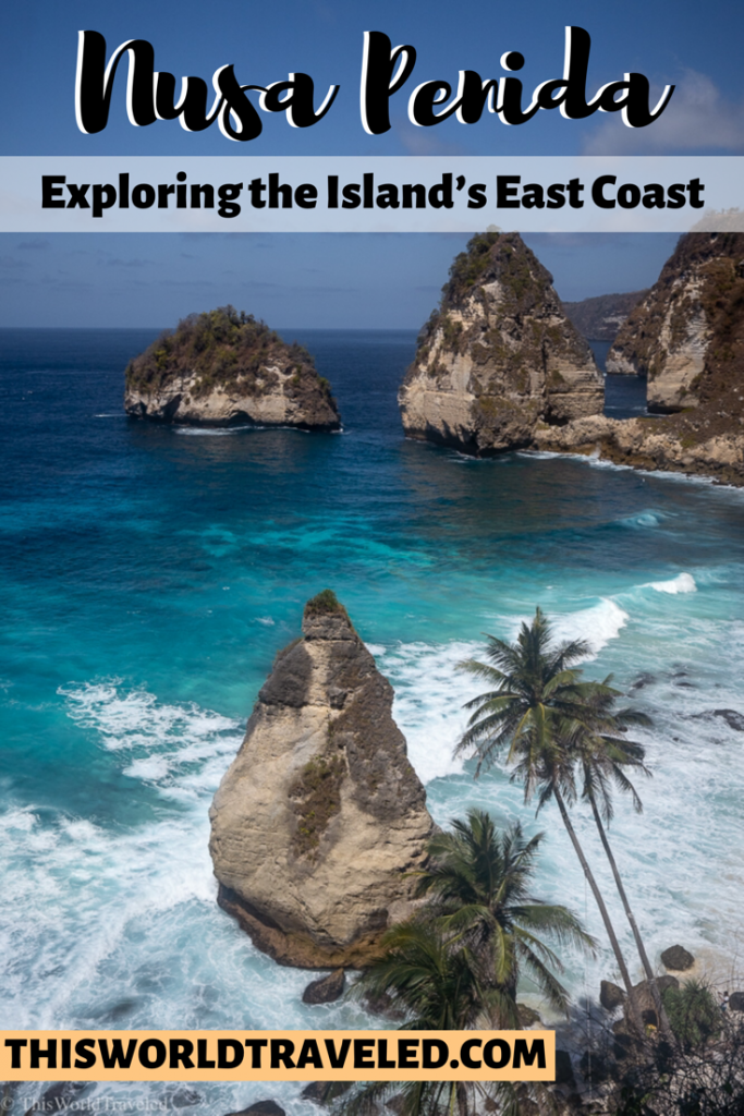 Nusa Penida: Exploring the Islands East Coast