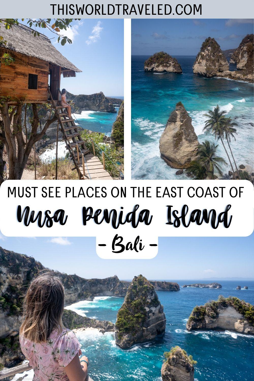 Must See Places on the East Coast of Nusa Penida Island, Bali