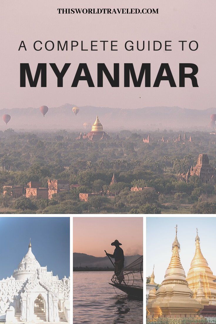 A Complete Guide to Myanmar: Everything You Need to Know Before You Go