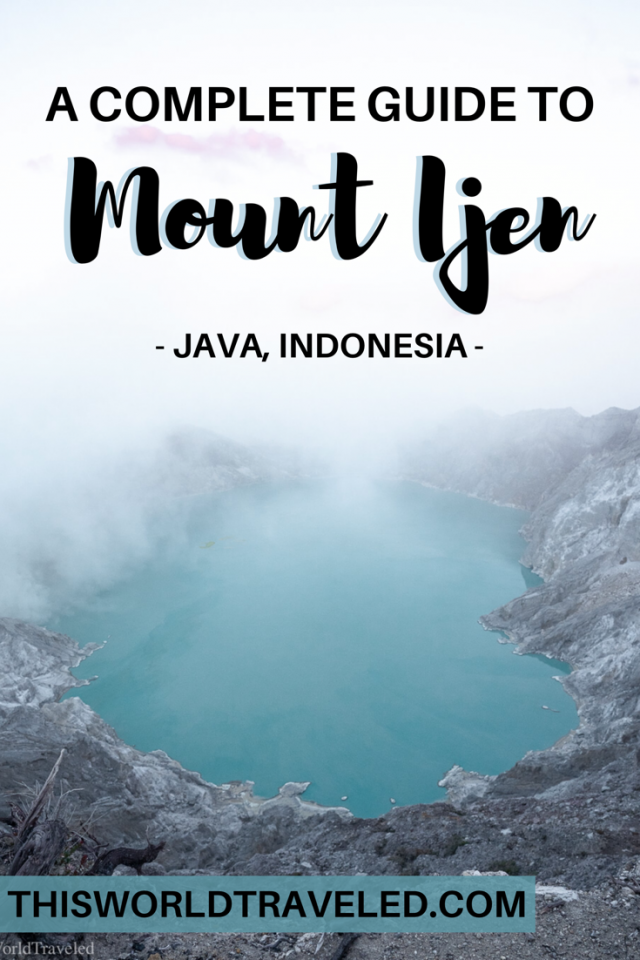 A Complete Guide to Mount Ijen in Java, Indonesia