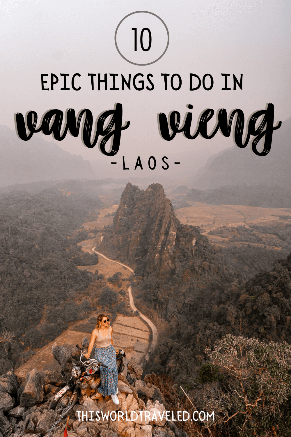 Nam Xay viewpoint in Vang Vieng Laos with lettering that says 10 Epic things to do in Vang Vieng, Laos | This World Traveled
