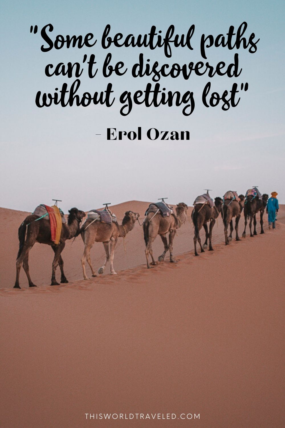 Pinterest pin with a photo of camels in the Sahara desert in morocco and a travel quote