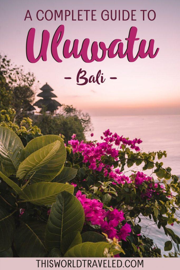 A COMPLETE GUIDE TO ULUWATU, BALI