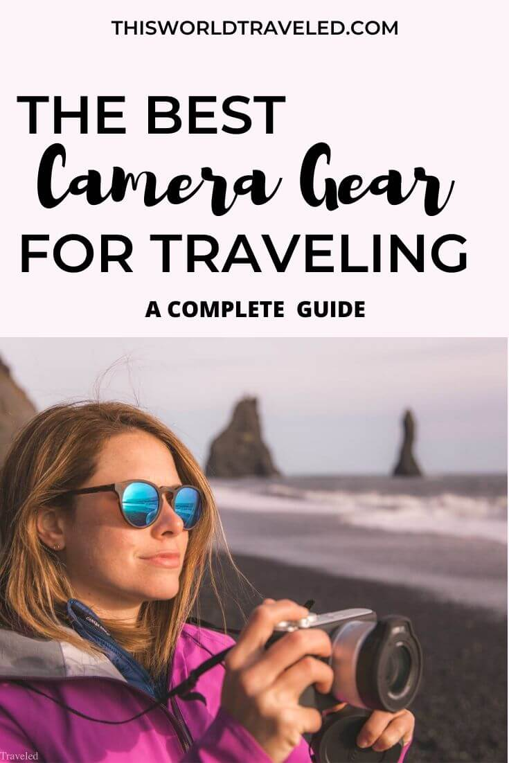 The best camera gear for traveling guide