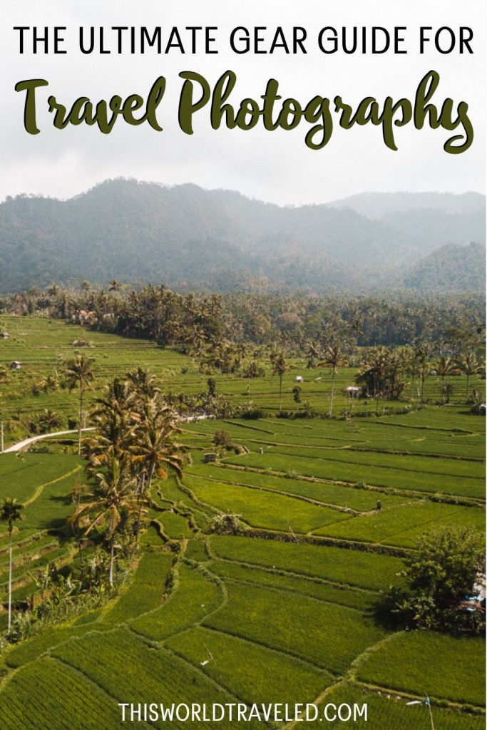 "Rice terraces of Sideman in Bali with text that says ""The Ultimate Gear Guide for Travel Photography"""