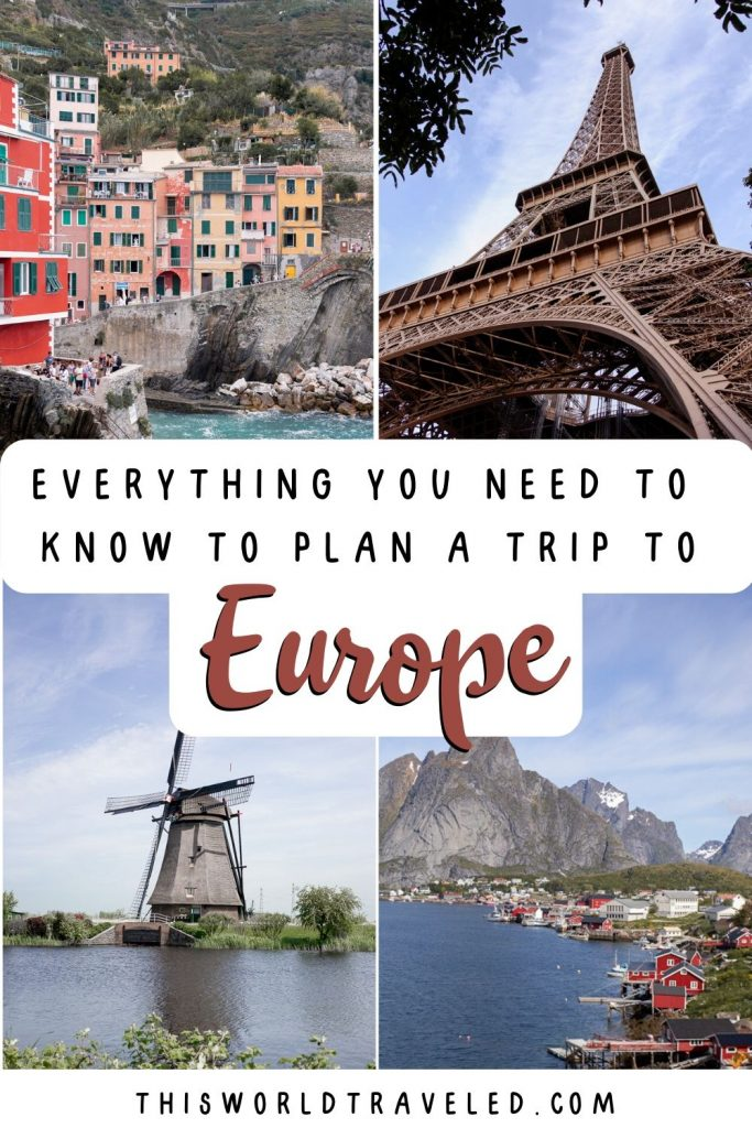 Pinterest board cover with pictures from the Lofoten Islands, the Netherlands, Paris and Cinque Terre. Text overlay says 'Everything You Need to Know to Plan a Trip to Europe""
