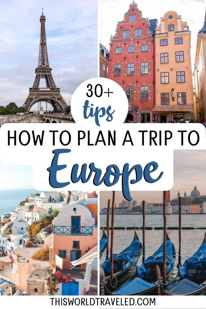 "Pinterest pin with pictures of Stockholm, Paris, Venice and Santorini with text that says ""How to Plan a Trip to Europe with 30 tips"""