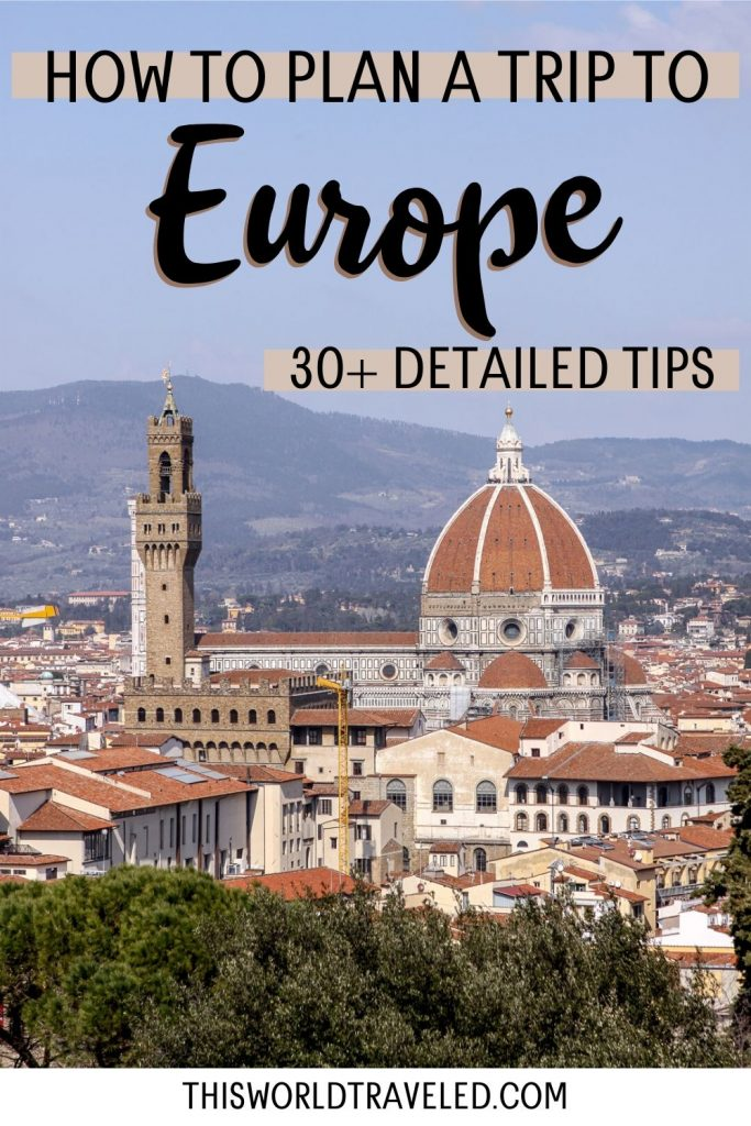 "Pinterest pin with picture of Florence, Italy with text that says ""How to Plan a Trip to Europe with 30 tips"""