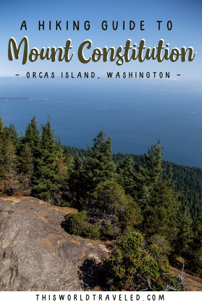 A complete guide to hiking Mout Constitution ion Orcas Island off the northwestern coast of Washington in the United States.