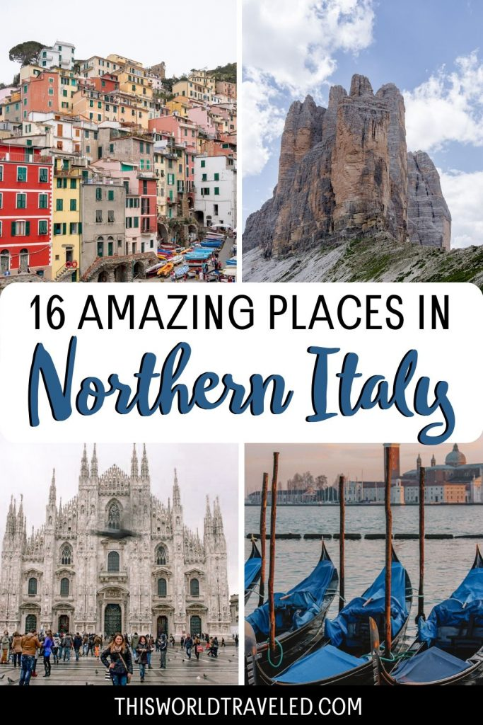 """Pictures of cities in Northern Italy with text overlay that says """"16 Amazing places in Northern Italy"""""""