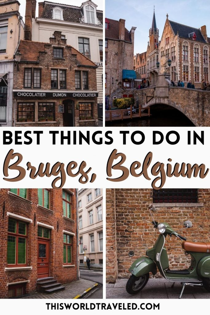 Pinterest board cover of 4 photos of Bruges, Belgium with text that says 'Best Things to Do in Bruges, Belgium'