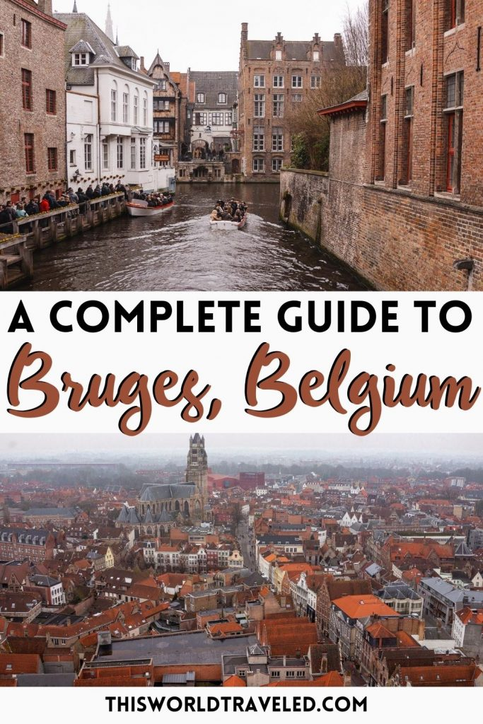 Pinterest board cover of 2 photos of Bruges, Belgium with text that says 'A Complete Guide to Bruges, Belgium'