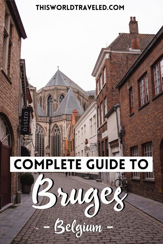 Pinterest board cover of the cobblestone streets of Bruges, Belgium with text that says 'A Complete Guide to Bruges, Belgium'