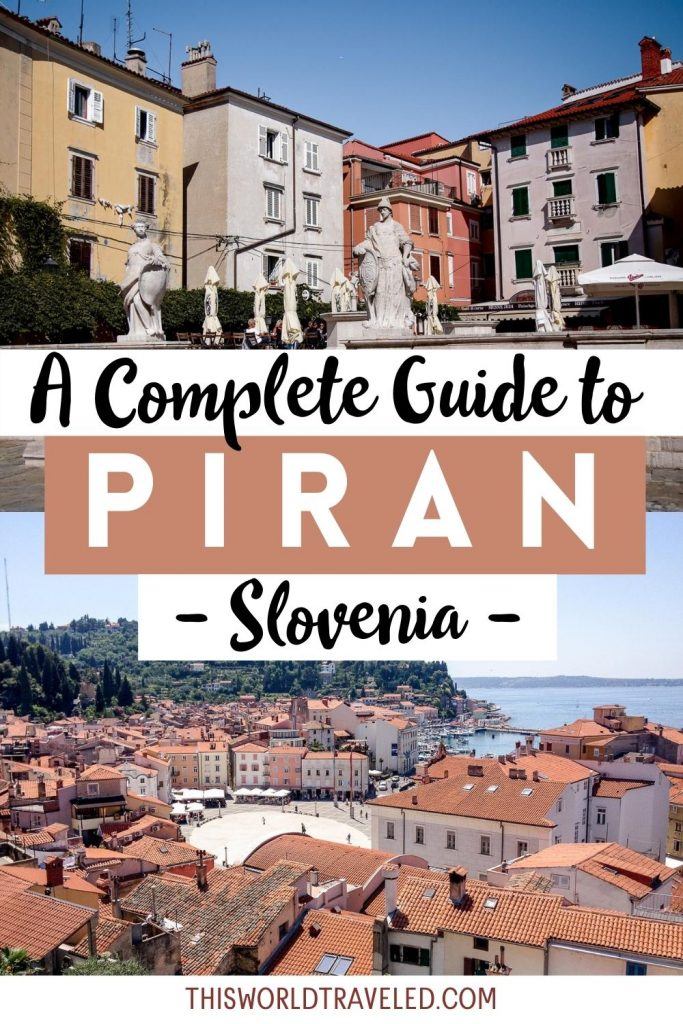 A large square surrounded by red roofed buildings with a tall bell tower and text that says 'A Complete Guide to Piran, Slovenia'