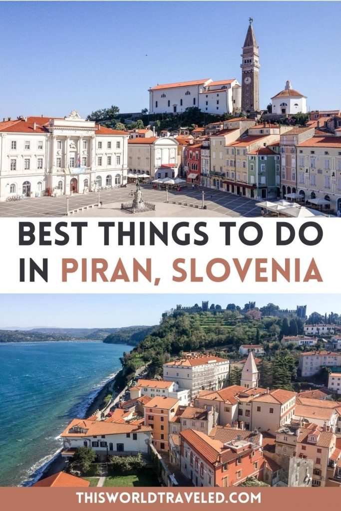 A large square surrounded by red roofed buildings with a tall bell tower and text that says 'Best Things to Do in Piran, Slovenia'