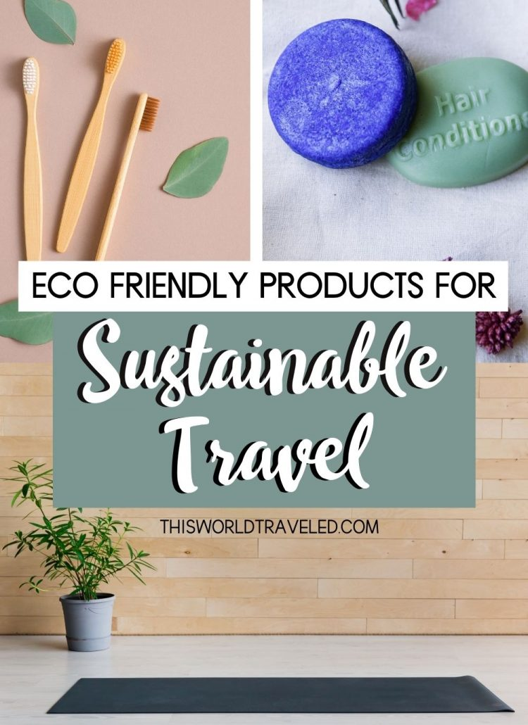 Eco friendly products for sustainable travel