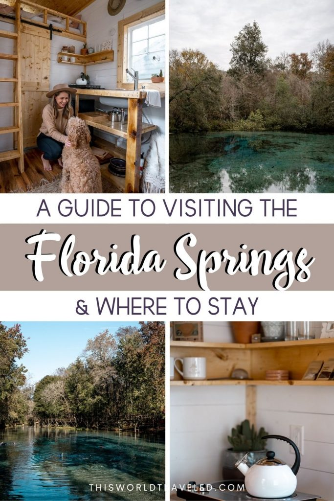 "Pictures of turquoise water surrounded by trees with text that says ""A Guide to Visiting Florida Springs and Where to Stay"""